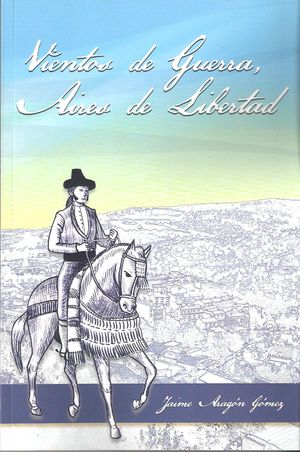 VIENTOS DE GUERRA, AIRES DE LIBERTAD