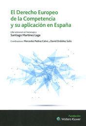 EL DERECHO EUROPEO DE LA COMPETENCIA Y SU APLICACIÓN EN ESPAÑA