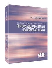 CIRCUNSTANCIAS MODIFICATIVAS DE LA RESPONSABILIDAD CRIMINAL Y ENFERMEDAD MENTAL.