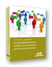 AUTORREGULACIÓN DE LOS MEDIOS DE COMUNICACIÓN COMO SISTEMA DE CONTROL, LA