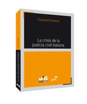 LA CRISIS DE LA JUSTICIA CIVIL ITALIANA.