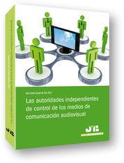 LAS AUTORIDADES INDEPENDIENTES DE CONTROL DE LOS MEDIOS DE COMUNICACIÓN AUDIOVIS