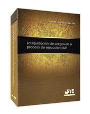 LIQUIDACIÓN DE CARGAS EN EL PROCESO DE EJECUCIÓN CIVIL, LA