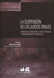 LA SUSPENSIÓN DE LOS JUICIOS ORALES. ESPECIAL ATENCIÓN A SUS CAUSAS Y TRATAMIENTO PROCESAL