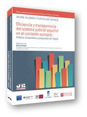 EFICIENCIA Y TRANSPARENCIA DEL SISTEMA JUDICIAL ESPAÑOL EN EL CONTEXTO EUROPEO: