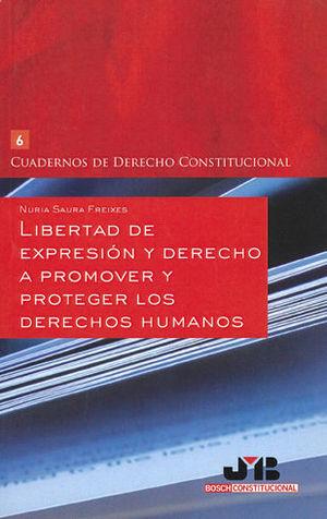 LIBERTAD DE EXPRESIÓN Y DERECHO A PROMOVER Y PROTEGER LOS DERECHOS HUMANOS