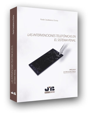 INTERVENCIONES TELEFÓNICAS EN EL SISTEMA PENAL, LAS