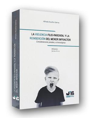 LA VIOLENCIA FILIO-PARENTAL Y LA REINSERCIÓN DEL MENOR INFRACTOR