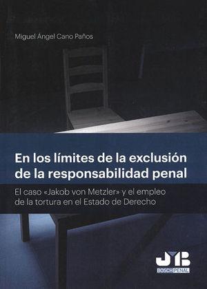 EN LOS LÍMITES DE LA EXCLUSIÓN DE LA RESPONSABILIDAD PENAL