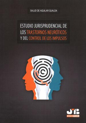 ESTUDIO JURISPRUDENCIAL DE LOS TRASTORNOS NEURÓTICOS Y DEL CONTROL DE LOS IMPULS