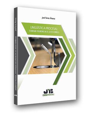 LINGÜÍSTICA PROCESAL: ESTRATEGIAS DISCURSIVAS EN LOS JUICIOS ESPAÑOLES