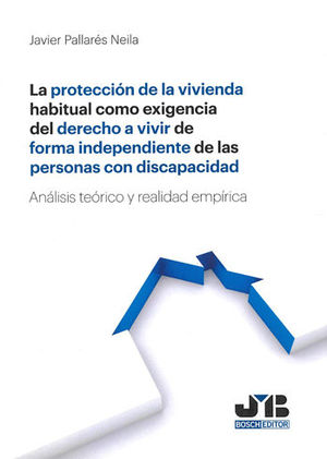 LA PROTECCIÓN DE LA VIVIENDA HABITUAL COMO EXIGENCIA DEL DERECHO A VIVIR DE FORM