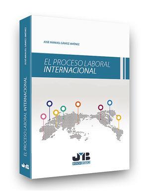 PROCESO LABORAL INTERNACIONAL, EL