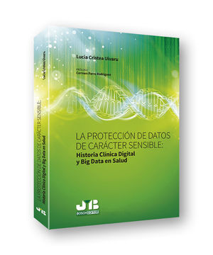 PROTECCIÓN DE DATOS DE CARÁCTER SENSIBLE: HISTORIA CLINICA DIGITAL Y BIG DATA, LA