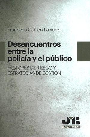 DESENCUENTROS ENTRE LA POLICÍA Y EL PÚBLICO