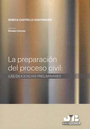 PREPARACIÓN DEL PROCESO CIVIL, LA