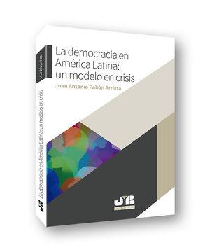 DEMOCRACIA EN AMÉRICA LATINA: UN MODELO EN CRISIS, LA