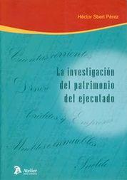 INVESTIGACIÓN DEL PATRIMONIO DEL EJECUTADO, LA.