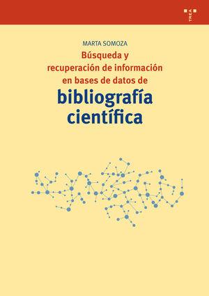 BÚSQUEDA Y RECUPERACIÓN DE INFORMACIÓN EN BASES DE DATOS DE BIBLIOGRAFÍA CIENTÍF