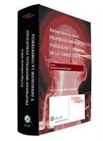 JURISPRUDENCIA SOBRE PROPIEDAD INDUSTRIAL, PUBLICIDAD Y DERECHO DE LA COMPETENCI