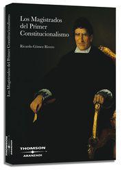 MAGISTRADOS DEL PRIMER CONSTITUCIONALISMO., LOS