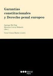GARANTÍAS CONSTITUCIONALES Y DERECHO PENAL EUROPEO
