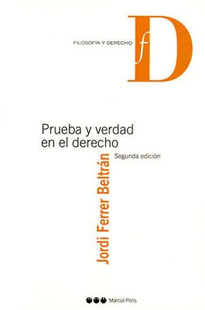 PRUEBA Y VERDAD EN EL DERECHO. SEGUNDA EDICIÓN