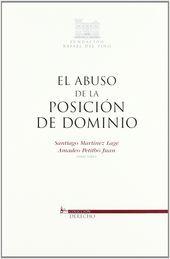 ABUSO DE LA POSICIÓN DE DOMINIO, EL