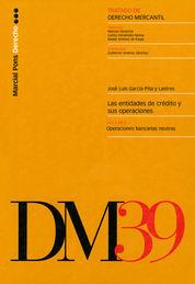 TRATADO DE DERECHO MERCANTIL T.39: LAS ENTIDADES DE CRÉDITO Y SUS OPERACIONES. VOL. 4º: OPERACIONES BANCARIAS NEUTRAS