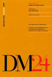 TRATADO DE DERECHO MERCANTIL T.24: EL DINERO Y LA REPRESENTACIÓN DE LAS POSICIONES ACREEDORAS Y DEUDORAS EN EL TRÁFICO MERCANTIL