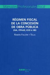 RÉGIMEN FISCAL DE LA CONCESIÓN DE OBRA PÚBLICA