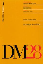 TRATADO DE DERECHO MERCANTIL T.28: LA TARJETA DE CRÉDITO