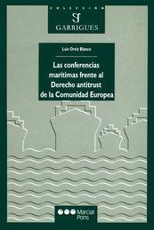 CONFERENCIAS MARÍTIMAS FRENTE AL DERECHO ANTITRUST DE LA COMUNIDAD EUROPEA