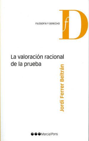 VALORACIÓN RACIONAL DE LA PRUEBA, LA
