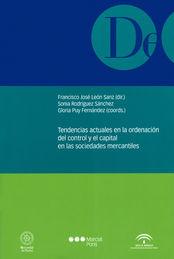TENDENCIAS ACTUALES EN LA ORDENACIÓN DEL CONTROL Y EL CAPITAL EN LAS SOCIEDADES MERCANTILES