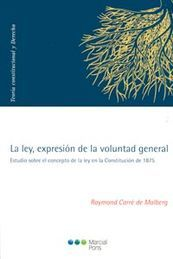 LEY, EXPRESIÓN DE LA VOLUNTAD GENERAL LA: ESTUDIO SOBRE EL CONCEPTO DE LA LEY EN LA CONSTITUCION DE