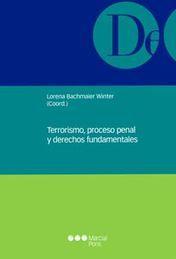 TERRORISMO, PROCESO PENAL Y DERECHOS FUNDAMENTALES