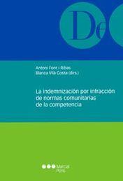 INDEMNIZACIÓN POR INFRACCIÓN DE LAS NORMAS COMUNITARIAS DE LA COMPETENCIA LA