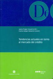 TENDENCIAS ACTUALES EN TORNO AL MERCADO DEL CRÉDITO