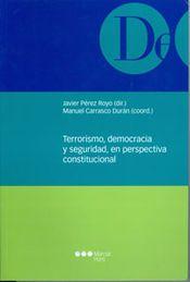 TERRORISMO, DEMOCRACIA Y SEGURIDAD, EN PERSPECTIVA CONSTITUCIONAL