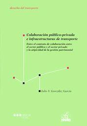 COLABORACIÓN PÚBLICO-PRIVADA E INFRAESTRUCTURAS DE TRANSPORTE