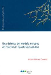 UNA DEFENSA DEL MODELO EUROPEO DE CONTROL DE CONSTITUCIONALIDAD
