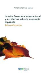 CRISIS FINANCIERA INTERNACIONAL Y SUS EFECTOS SOBRE LA ECONOMÍA ESPAÑOLA, LA