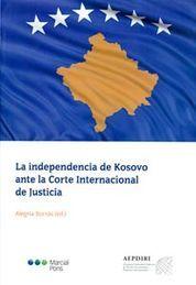 INDEPENDENCIA DE KOSOVO ANTE LA CORTE INTERNACIONAL DE JUSTICIA LA