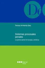 SISTEMAS PROCESALES PENALES : LA JUSTICIA PENAL EN EUROPA Y AMÉRICA