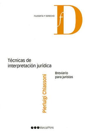 TÉCNICAS DE INTERPRETACIÓN JURÍDICA : BREVIARIO PARA JURISTAS