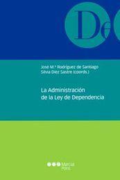 ADMINISTRACIÓN DE LA LEY DE DEPENDENCIA, LA