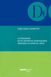 TRIBUTACIÓN DE LOS BENEFICIOS EMPRESARIALES OBTENIDOS EN AMÉRICA LATINA LA