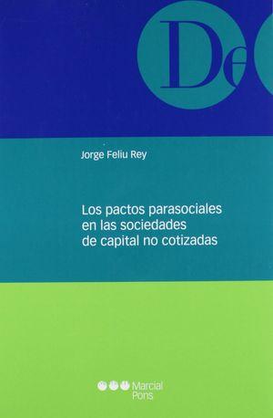 PACTOS PARASOCIALES EN LAS SOCIEDADES DE CAPITAL NO COTIZADAS, LOS