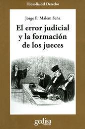 ERROR JUDICIAL Y LA FORMACIÓN DE LOS JUECES, EL